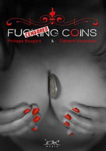 Fucking Coins de Philippe BOUGARD & Clément KERSTENNE