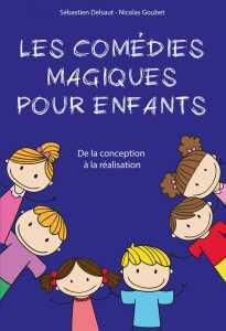 Les Comédies Magiques pour Enfants de Sébastien DELSAUT et Nicolas GOUBET