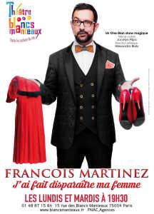 J'ai fait disparaître ma femme de François MARTINEZ (75) @ Théâtre des Blancs Manteaux