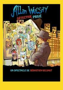Allan Watsay détective privé de Sébastien DELSAUT (84) @ Théâtre Le Celimène