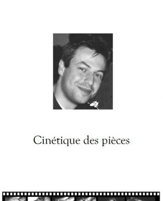 Cinétique des Pièces de d'Arnaud DEBAISIEUX