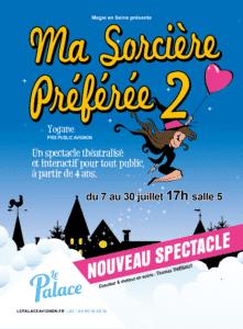 Ma Sorcière Préférée 2 de Yogane au Festival d'Avignon @ Le Palace (salle 5)