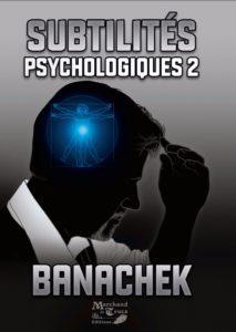 Subtilités Psychologiques 2 de Steve BANACHEK