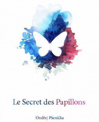 Le Secret des Papillons de Ondřej PSENICKA | couverture
