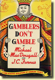 Gamblers Don't Gamble de Michael Mac DOUGALL et J. C. FURNAS