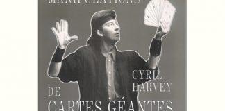Manipulations de Cartes Géantes de Cyril HARVEY