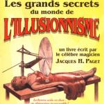 Les Grands Secrets du Monde de l'Illusionnisme de Jacques H. PAGET