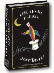 L'Arc-en-Ciel Magique de Juan TAMARIZ
