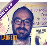 Laurent FEVRE a gagné un DVD Move Zero de John BANNON