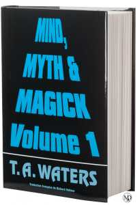 Mind, Myth and Magick Volume 1 de T.A. WATERS