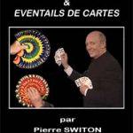 Manipulations et Eventails de cartes de Pierre SWITON