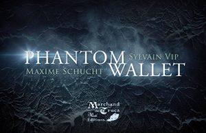 Phantom Wallet de Sylvain VIP et Maxime SCHUCHT