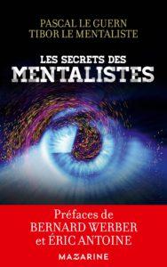 Les Secrets des Mentalistes par Pascal LE GUERN & Tibor le mentaliste