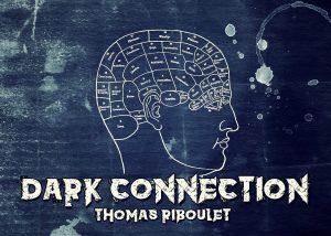 Dark Connection de Thomas RIBOULET