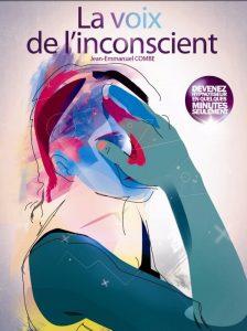 La Voix de l'Inconscient, Initiation à l'hypnose par Jean-Emmanuel COMBE