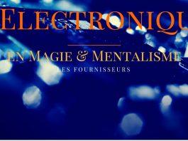 Electronique en magie et mentalisme fournisseurs