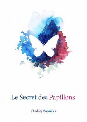 Le Secret des Papillons de Ondřej PSENICKA   couverture