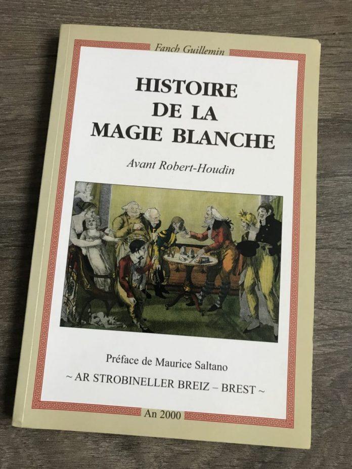 Histoire de la Magie Blanche de Fanch GUILLEMIN