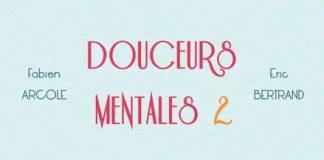 Douceurs mentales 2 de Fabien ARCOLE et Eric BERTRAND