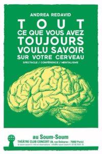 Tout ce que vous avez toujours voulu savoir sur votre cerveau de Andrea REDAVID (75) @ SOUM SOUM | Paris | Île-de-France | France