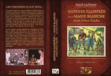 Histoire Illustrée de la Magie Blanche avant Robert-Houdin par Fanch GUILLEMIN