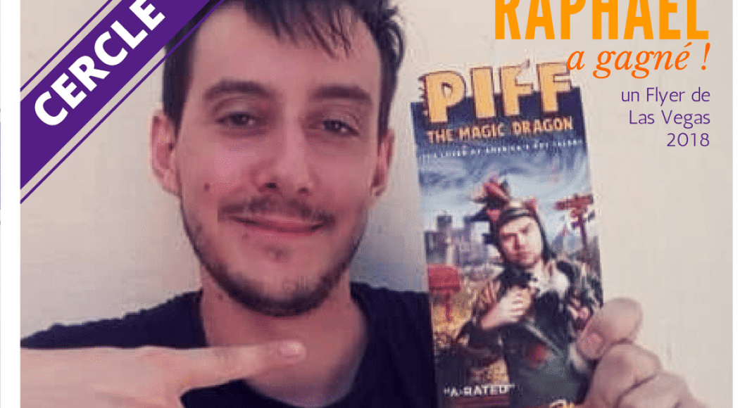 Raphaël MENAGER remporte un Flyer de Piff the Magic Dragon de Las Vegas