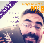 Patrick remporte le DVD Ring throught Lace