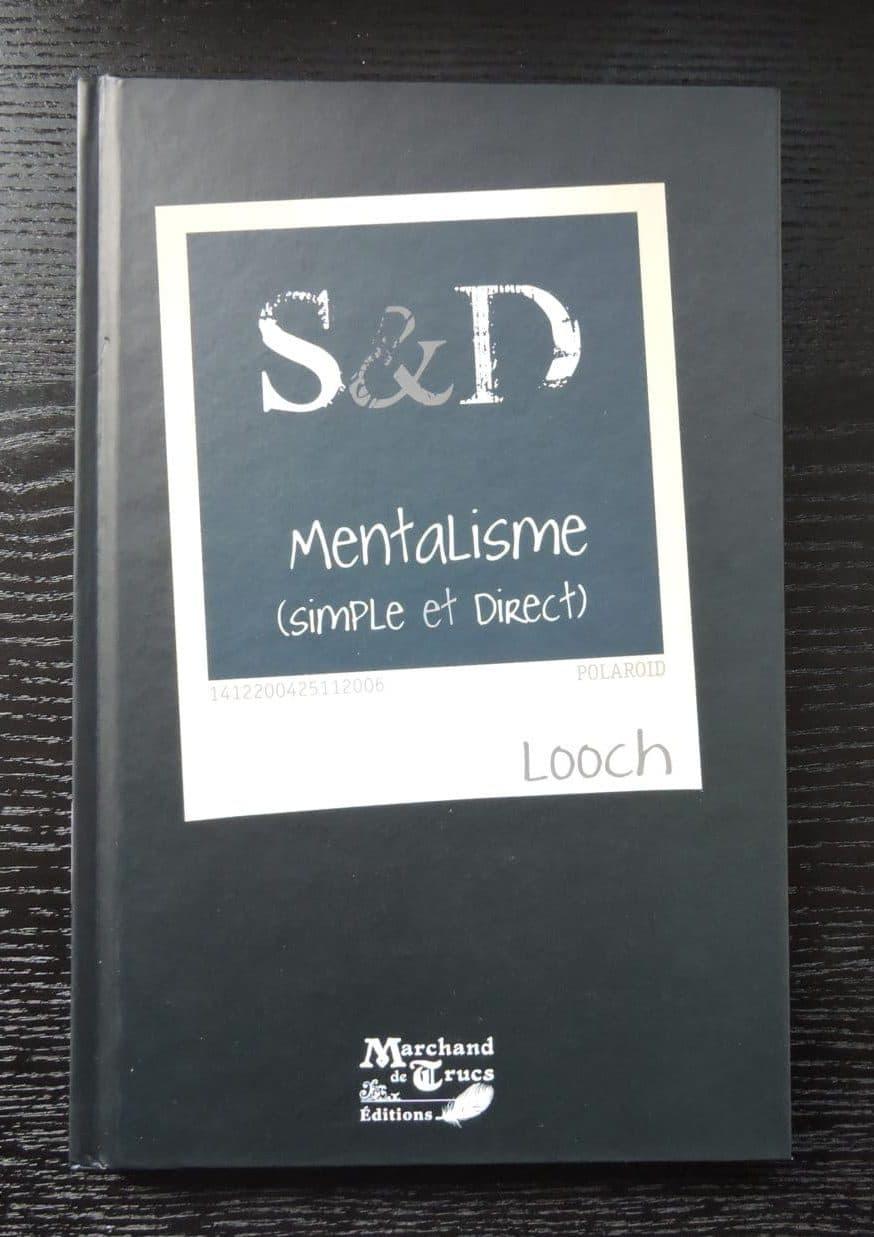 SD Mentalisme Simple Et Direct De Looch