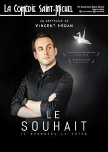 Le Souhait de Vincent HEDAN @ Comédie Saint-Michel | Paris | Île-de-France | France
