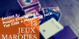 Les Meilleurs Jeux Marqués épisode 4 Phoenix, S.u.m. Deck 2.0, The Code & Marksman Deck
