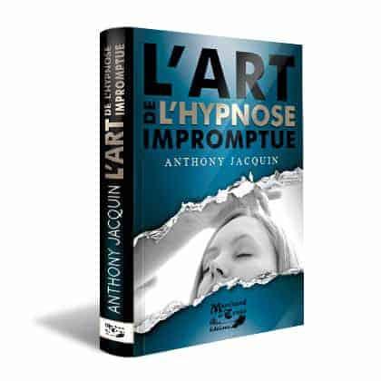 L'Art de l'Hypnose Impromptue de Anthony JACQUIN