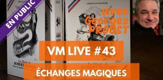 VM Live #43 | La Magie de ROBERT-HOUDIN avec Georges PROUST