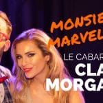 Clara MORGANE & Monsieur Marvelous