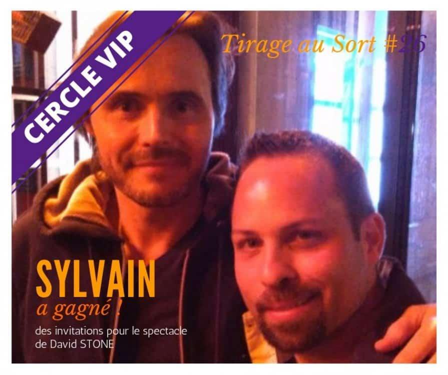 Sylvain 26e tirage au sort réservé aux VIP avec des places pour David STONE