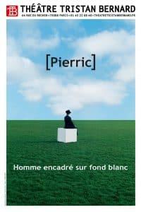 Homme Encadré sur Fond Blanc de Pierric @ Théâtre Tristan-Bernard