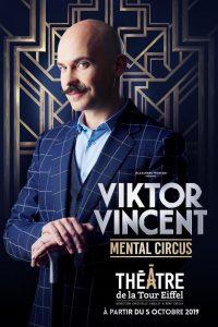 Mental Circus de Viktor VINCENT (75) @ Théâtre de la Tour Eiffel