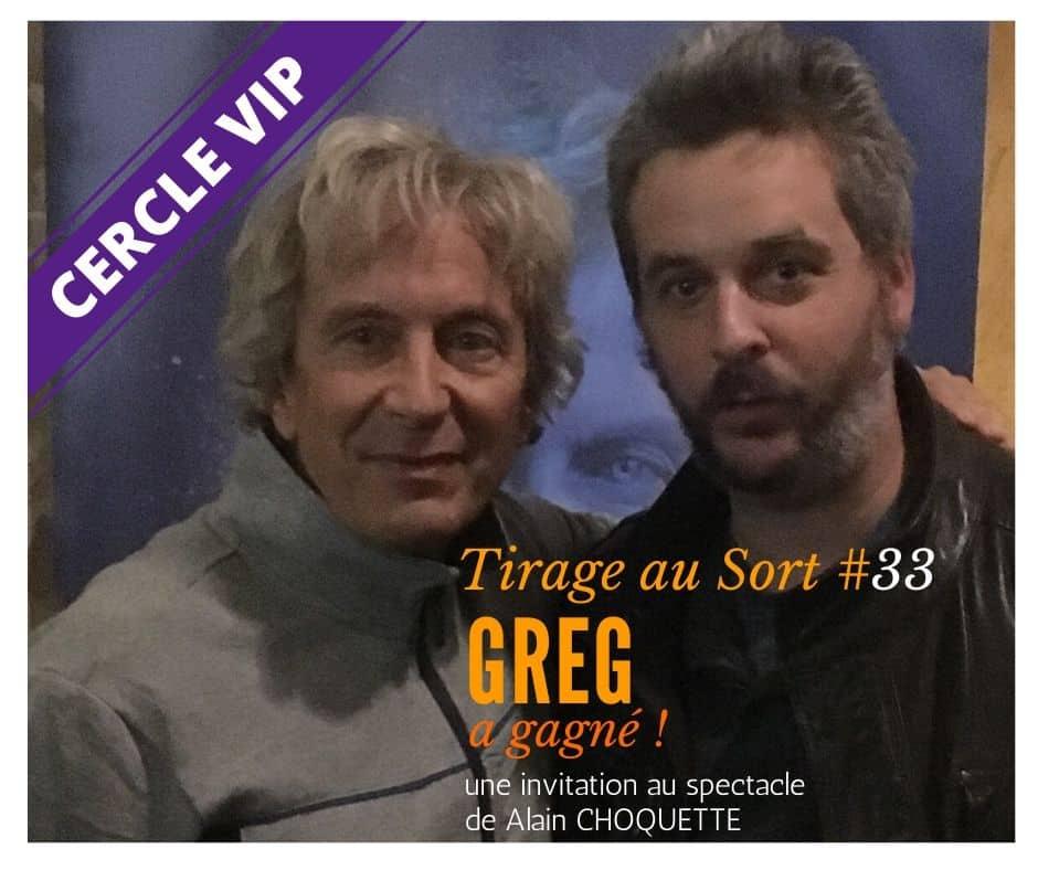 Greg remporte le 33e tirage au sort réservé aux VIP - Cercle VIP :  accède à tout un tas d'avantages exclusifs !