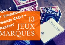 Les meilleurs Jeux Marqués | épisode 3 : GT SpeedReader Deck, Marked Cards (Penguin) & Keepers