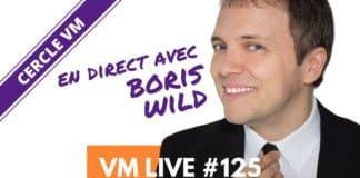 Vm Live #125 Spécial Boris Wild