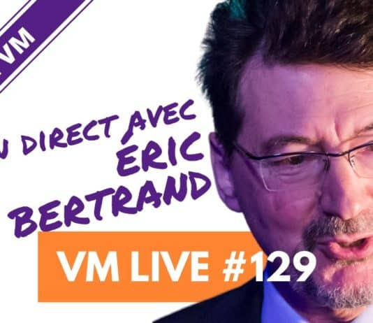 Vm Live #129 Spécial Eric Bertrand