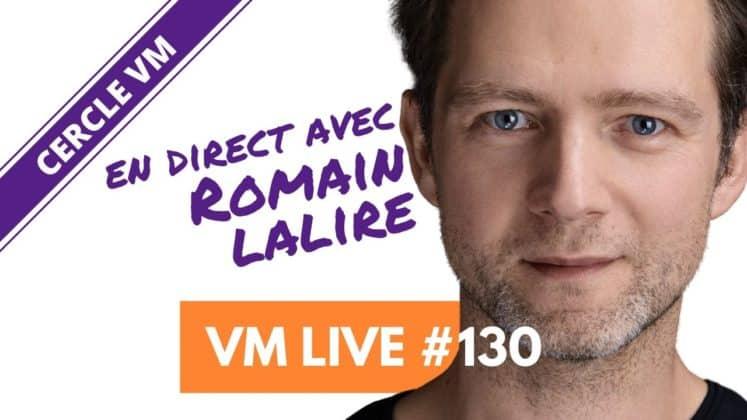 Vm Live #130 Spécial Romain Lalire