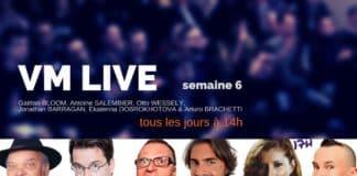 VM Live semaine 6