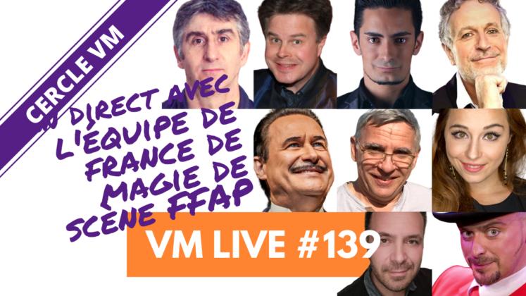 Vm LiveVM Live Equipe de France de Magie de Scène FFAP