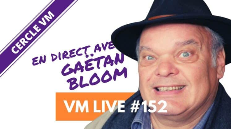 VM Live Gaëtan BLOOM