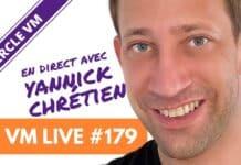 VM LiveVM Live 179 | Spécial Yannick CHRETIEN