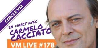 VM Live 178 | Spécial Carmelo CACCIATO