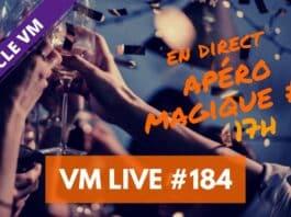 VM Live #184 | Apéro Magique #9