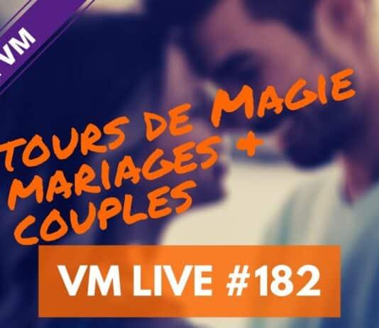 Vm Live 182   spécial tours de magie Mariages & Couples avec Jérôme ABEILLE