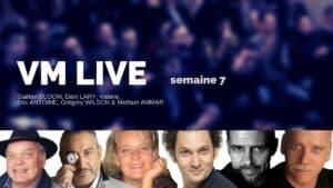 VM Live semaine 7