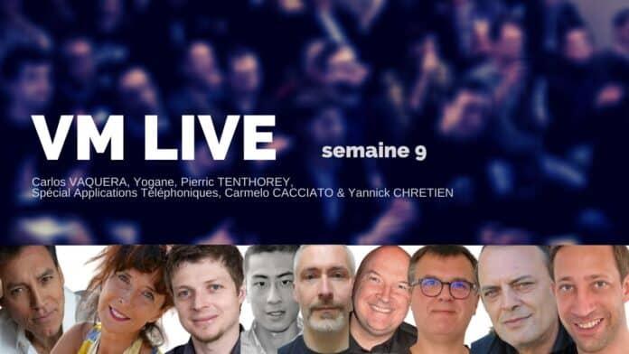 Vm Live semaine 9